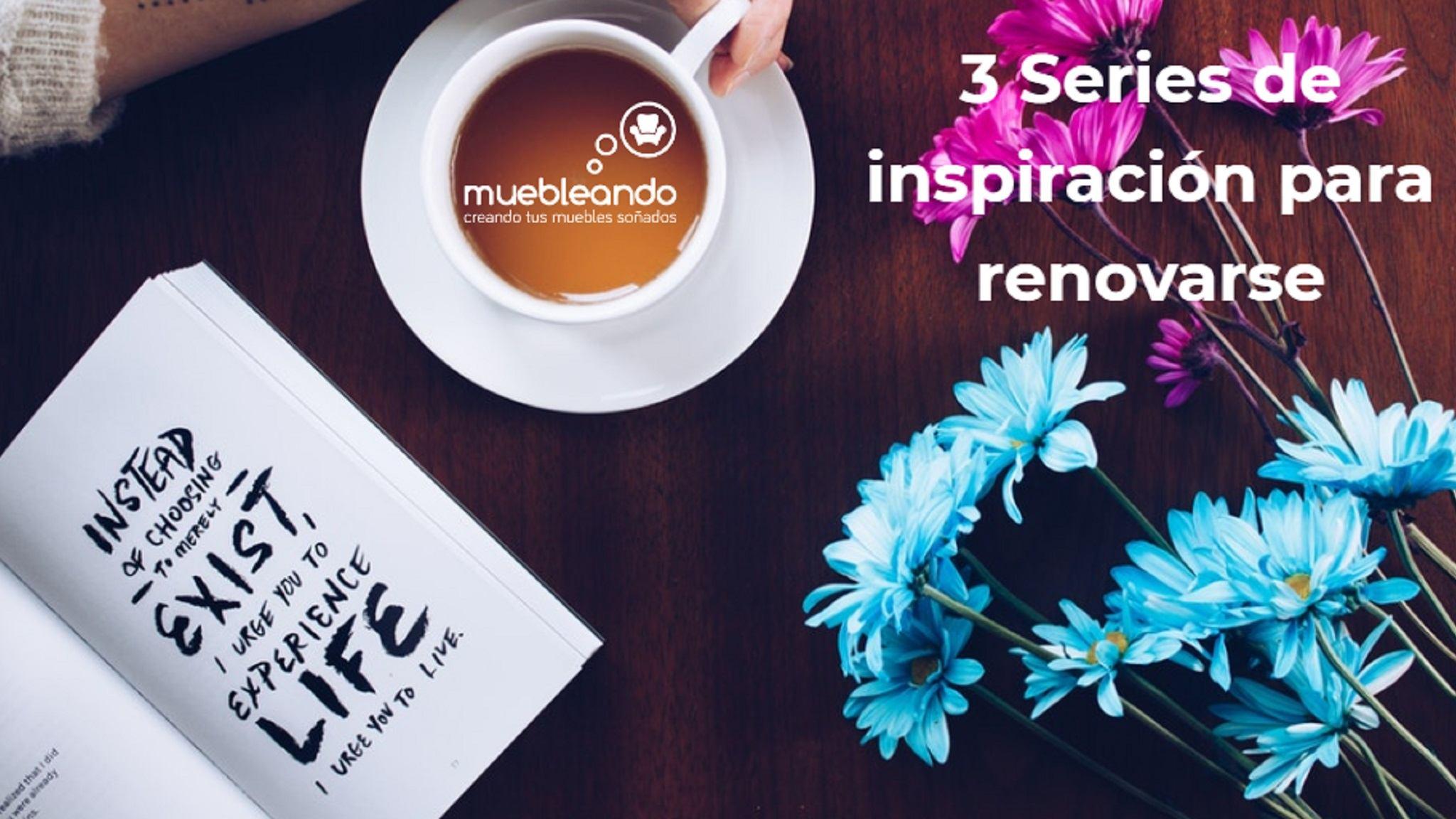 3 Series para inspirarnos a renovar la casa