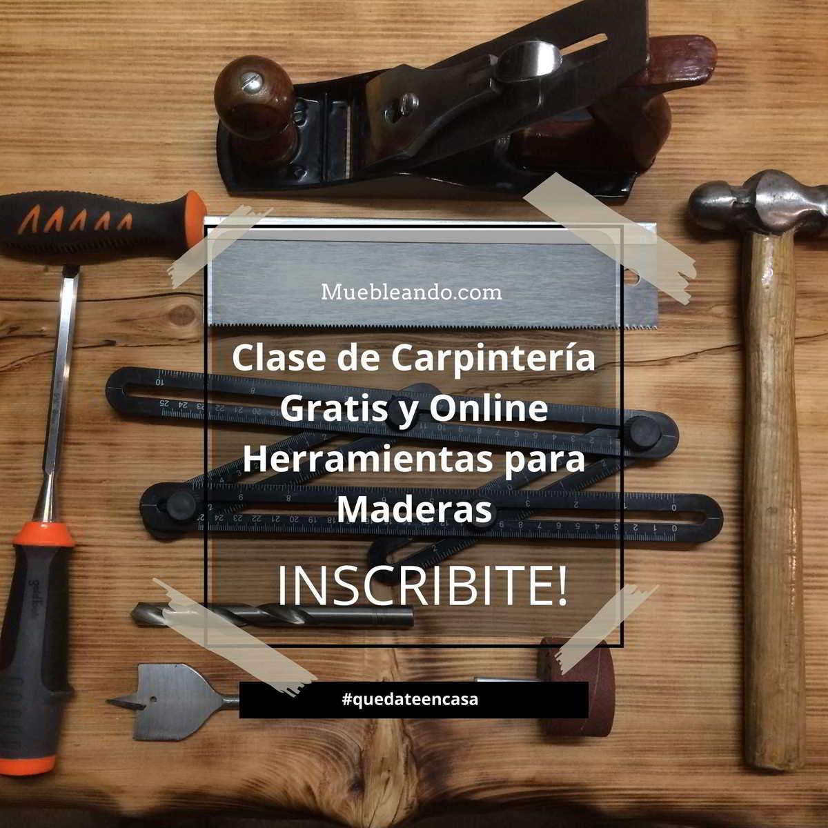 Clase de carpintería en maderas gratis, herramientas